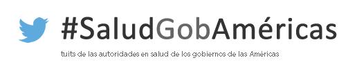 #SaludGobAméricas: tuits de las autoridades en salud de los gobiernos de las Américas